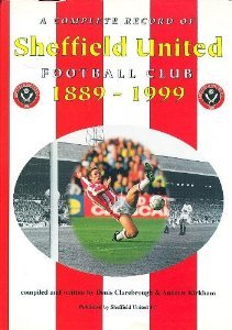 A Complete Record of Sheffield United Football Club 1889-1999