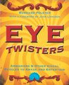 Eye Twisters: Ambigrams & Other Visual Puzzles to Amaze and Entertain
