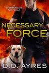 Necessary Force by D.D. Ayres