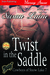 Twist in the Saddle by Susan Laine