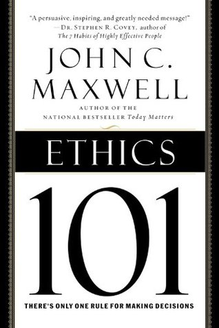 Ethics 101 by John C. Maxwell