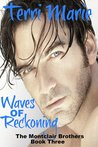 Waves of Reckoning by Terri  Marie