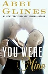You Were Mine by Abbi Glines