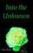 Into the Unknown (Hunting F...