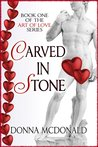 Carved In Stone (Art of Love, #1)
