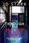 Through the Milky Way: The Dreams, the Bullies, the Changed Lives