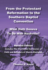 From the Protestant Reformation to the Southern Baptist Convention: What Hath Geneva To Do with Nashville?