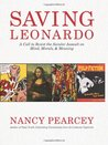 Saving Leonardo: A Call to Resist the Secular Assault on Mind, Morals, and Meaning