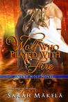 The Wolf Who Played With Fire (Cry Wolf, #3)