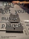 Tips to get your music placed.