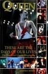 Queen: These Are The Days Of Our Lives