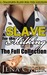 A Slave for the Milking: The Full Collection