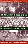 Regulating the Poor: The Functions of Public Welfare