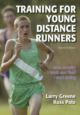 Training for Young Distance Runners by Larry Greene