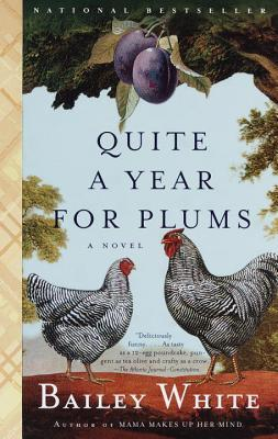 Quite a Year for Plums by Bailey White