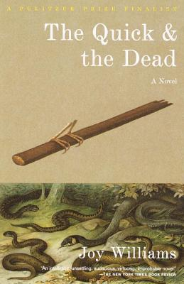 The Quick and the Dead by Joy Williams