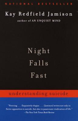 Night Falls Fast by Kay Redfield Jamison