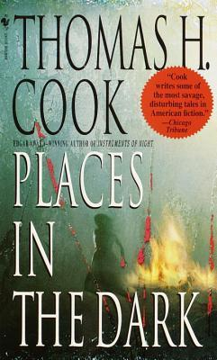 Places in the Dark by Thomas H. Cook