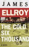 The Cold Six Thousand by James Ellroy