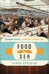 Food at Sea: Shipboard Cuisine from Ancient to Modern Times