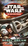 Rebel Dream (Enemy Lines, #1) (Star Wars: The New Jedi Order, #11)
