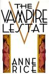 The Vampire Lestat (The Vampire Chronicles, # 2)