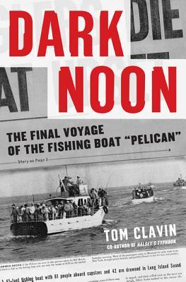 Dark Noon: The Final Voyage of the Fishing Boat Pelican