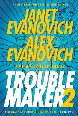 Troublemaker 2 by Janet Evanovich