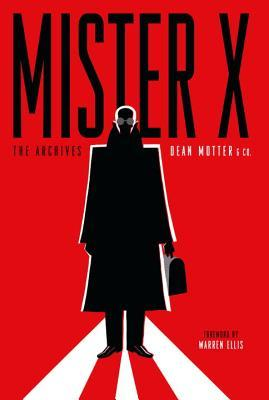 Mister X Archives (Archive Editions by Dean Motter