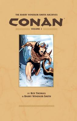 The Barry Windsor-Smith Conan Archives, Vol. 1 (The Barry Windsor-Smith Conan Archives, #1)
