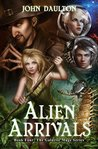Alien Arrivals (The Galactic Mage # 4)