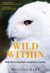 Wild Within: How Rescuing Owls Inspired a Family