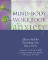 Mind-Body Workbook for Anxiety: Effective Tools for Overcoming Panic, Fear, and Worry