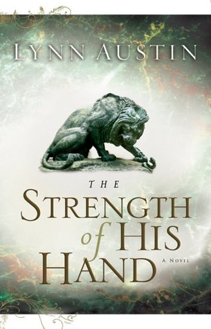 The Strength of His Hand by Lynn Austin