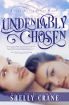 Undeniably Chosen by Shelly Crane