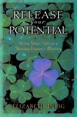 Release Your Potential: Using Your Gifts in a Thriving Womens Ministry
