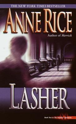 Lasher (Lives of the Mayfair Witches, #2)