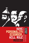 Have Personality Disorder Will Rule Russia by Jennifer Eremeeva