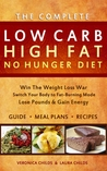 The Complete Low Carb High Fat No Hunger Diet by Veronica Childs