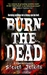 Burn The Dead by Steven   Jenkins