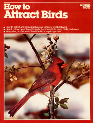 How to Attract Birds by Michael D. McKinley