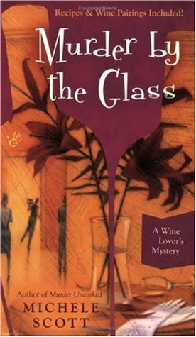 Murder by the Glass by Michele Scott