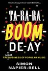 Ta-Ra-Ra-Boom-De-Ay: The Business of Popular Music