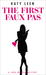 The First Faux Pas (Lora Weaver Mystery, #1)