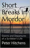 Short Breaks in Mordor: Dawns and Departures of a Scribbler's Life