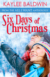 Six Days of Christmas (A Holiday Romance Novella)