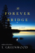 The Forever Bridge by T. Greenwood