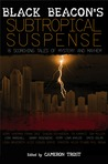 Subtropical Suspense