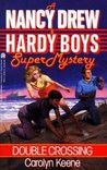 Double Crossing (A Nancy Drew and Hardy Boys Super Mystery #1)