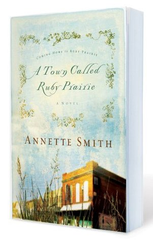 A Town Called Ruby Prairie by Annette Smith
